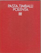 Il mondo in cucina Pasta timballi polenta Sansoni 1973 B5001