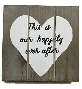 """This is our Happily Ever After"" Rustic/Distressed Wooden Box Sign, Table Decor"
