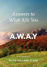 Answers to What Ails You : Away by Blair Clark (2011, Paperback)