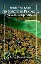 The Forgotten Peninsula: A Naturalist in Baja California, Krutch, Joseph Wood, G