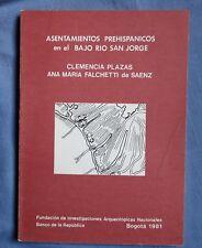 ASENTAMIENTOS PREHISPANICOS EN EL BAJO RIO SAN JORGE: CLEMENCIA PLAZAS 1981