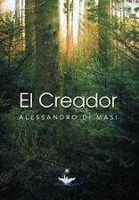 El Creador: Eres Tu El Creador de Tu Nueva Vida (Hardback or Cased Book)