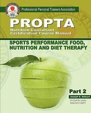 Sports Performance Food, Nutrition and Diet Therapy by Joseph Antouri (2011,...