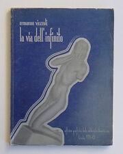 Ermanno Viezzoli La via dell'infinito Trieste, 1934 Futurismo D'Annunzio Fascio