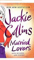 JACKIE COLLINS ___ MARRIED LOVERS ____ BRAND NEW  ___ FREEPOST UK