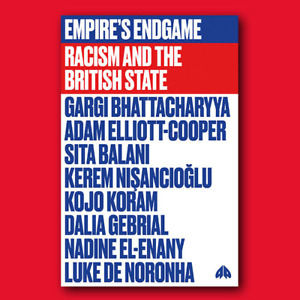 Empire's Endgame: Racism And The British State Paperback Book 9780745342047