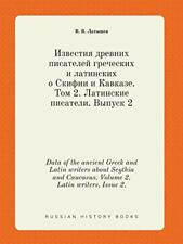 Data of the ancient Greek and Latin writers abo. Latyshev, PF.#*=