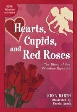 Hearts, Cupids, and Red Roses: The Story of the Valentine Symbols (Paperback or