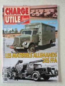 Revue / Magazine CHARGE UTILE Hors série N°34 LES MATERIELS ALLEMANDS DES FFA