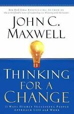 Thinking for a Change : 11 Ways Highly Successful People Approach Life & Work