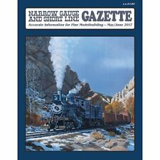 Narrow Gauge and Short Line GAZETTE: May/Jun 2017 (BRAND NEW issue)