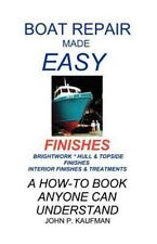 Boat Repair Made Easy : Finishes by John P. Kaufman (1996, Paperback)