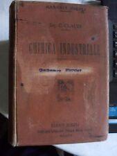 Claudi CHIMICA INDUSTRIALE E SUE APPLICAZIONI 1° ed. manuale Hoepli 1918
