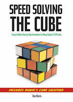 Speed Solving the Cube Easy to Follow Step by step Instructions for Many Popular