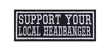 Support Your Local Headbanger Biker Heavy Rocker Patch Aufnäher Bügelbild Badge