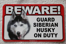 Beware Guard Siberian Husky On Duty Sign