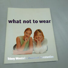 WHAT NOT TO WEAR by TRINNY WOODALL, SOFTCOVER (B17)