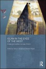 Islam in the Eyes of the West : Images and Realities in an Age of Terror by...