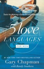The 5 Love Languages for Men: Tools for Making a Good Relationship Great by.