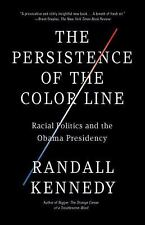 The Persistence of the Color Line : Racial Politics and the Obama Presidency...