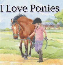 I Love Ponies by Brenda Aspley Hardback Book The Cheap Fast Free Post