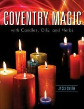 COVENTRY MAGIC with Candles,Oils and Herbs by Jacki Smith