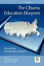 The Obama Education Blueprint: Researchers Examine the Evidence (Nepc) by