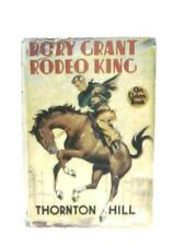 Rory Grant, Rodeo King (Thornton Hill - 1946) (ID:39726)