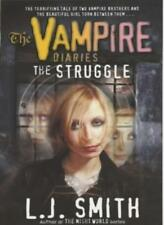 The Vampire Diaries: The Struggle: Book 2-L J Smith