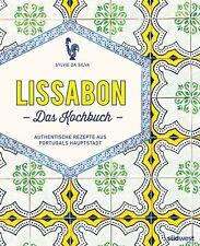 Sylvie Da Silva - Lissabon - Das Kochbuch: Authentische Rezepte aus Portugals Ha