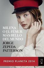 Milena o el Fémur Más Bello del Mundo : Premio Planeta 2014 by Jorge Zepeda...