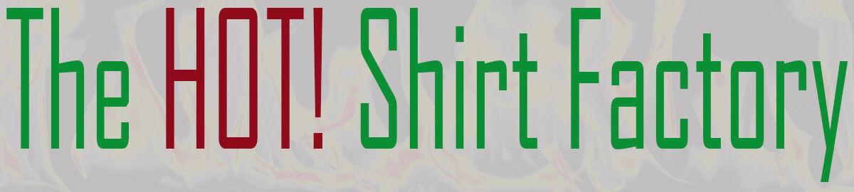 The HOT! Shirt Factory