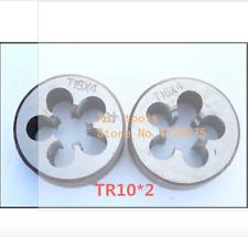 1PCS TR10*2 die ,T = TR trapezoidal round die T die,Threading Tools Lathe