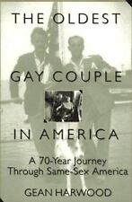 The Oldest Gay Couple in America: A Seventy-Year Journey Through Same--ExLibrary