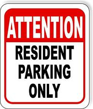 ATTENTION RESIDENT PARKING ONLY Metal Aluminum composite sign