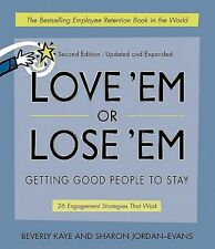 Love em or Lose em: Getting Good People to Stay
