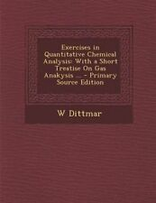 Exercises in Quantitative Chemical Analysis: With a Short Treatise on Gas Anakys
