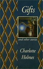 Gifts and Other Stories by Holmes, Charlotte