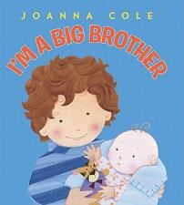I'm a Big Brother by Joanna Cole (2010, Hardcover)
