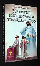 We Are the Messenger of the Will of God : Sermons on the Gospel of Luke (VI )