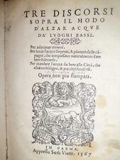 Tre discorsi sopra il modo d' alzar acque da' luoghi bassi-CEREDI GIUSEPPE 1567