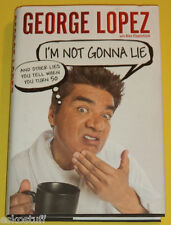 I'm Not Gonna Lie 2013 George Lopez NEW 1st Edition Biography! Nice See!