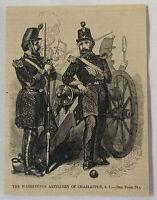 1861 magazine engraving~ THE WASHINGTON ARTILLERY OF CHARLESTON, SC