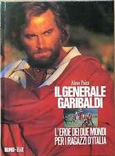 Il generale garibaldi l'eroe dei due mondi per i ragazzi d'italia - Almo Paita