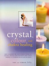 Crystal, Colour, and Chakra Healing - Sue and Simon Lilly   P0163