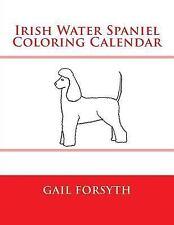 Irish Water Spaniel Coloring Calendar by Gail Forsyth (2015, Paperback)