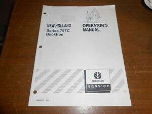 Vintage 2004 New Holland Operators Manual Series 757C Backhoe 87047017