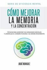 Serie de Eficiencia Mental: Cómo Mejorar la Memoria y la Concentración :...