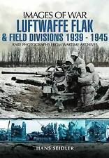 Luftwaffe Flak and Field Divisions 1939-1945 by Hans Seidler 9781848846869