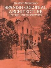 Spanish-Colonial Architecture in the United States by Rexford Newcomb (1990,...